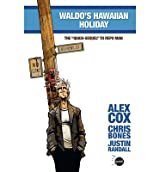 [(Waldo's Hawaiian Holiday)] [ By (author) Alex Cox, By (artist) Chris Bones, By (artist) Justin Randall ] [April, 2012]