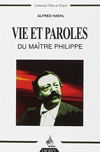 Vie et paroles du Maître Philippe par Alfred Haehl