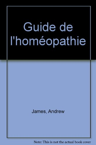 Guide de l'homéopathie par Andrew James