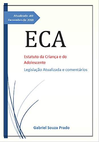 ECA : Legislação atualizada e comentários (Coleção Conteúdo Programático Livro 1) (Portuguese Edition) por Gabriel Souza Prado
