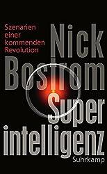 Superintelligenz: Szenarien einer kommenden Revolution