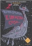 E Un Altra Cosa Guida Galattica Per Gli Autostoppisti Di Douglas Adams Parte Sesta Di Tre