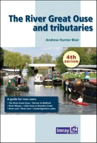 The River Great Ouse and Tributaries by Andrew Hunter-Blair (2013-07-01)