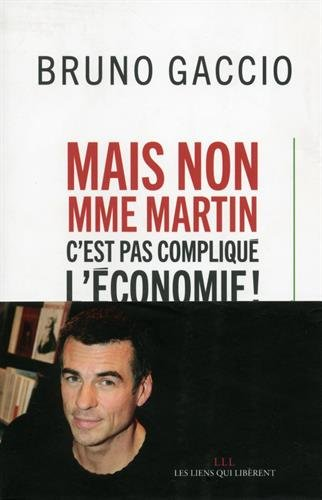 Mais non Madame Martin, c'est pas compliqué l'économie