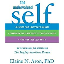 [(The Undervalued Self : Restore Your Love/Power Balance, Transform the Inner Voice That Holds You Back, and Find Your True Self-Worth)] [By (author) Elaine N Aron] published on (March, 2010)