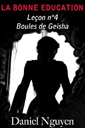 La Bonne Education - Leçon n°4 : Boules de Geisha et autres jouets
