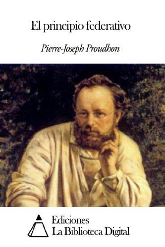 El principio federativo por Pierre-Joseph Proudhon
