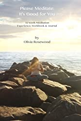 Please Meditate: It's Good for You by Olivia Rosewood (2012-04-16)
