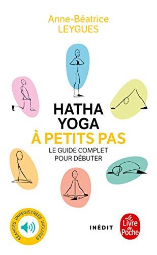 Hatha Yoga à petits pas (Psychologie et Développement ...