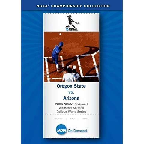 2006 NCAA(r) Division I Women's Softball College World Series - Oregon State vs. Arizona