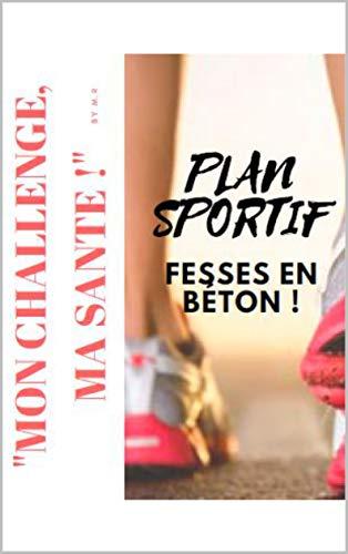 Fesses en béton: Mon challenge, ma santé ! par Marion RICART