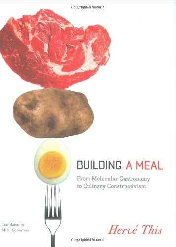 Building a Meal: From Molecular Gastronomy to Culinary Constructivism (Arts and Traditions of the Table: Perspectives on Culinary History) by Herv?? This (2009-03-13)