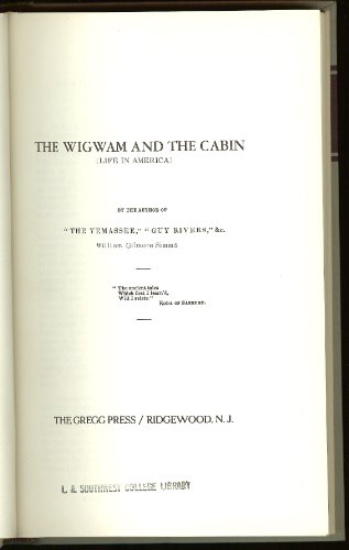 the-wigwam-and-the-cabin-life-in-america