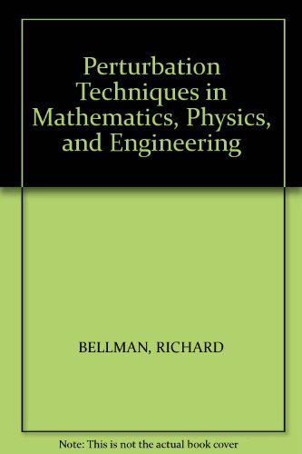 Perturbation Techniques in Mathematics, Physics and Engineering