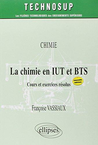La chimie en IUT et BTS : Cours et exercices résolus