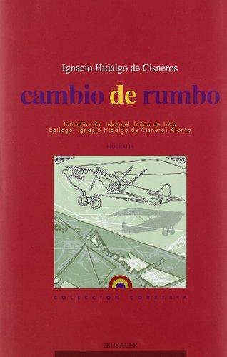 Cambio De Rumbo por Ignacio Hidalgo De Cisneros