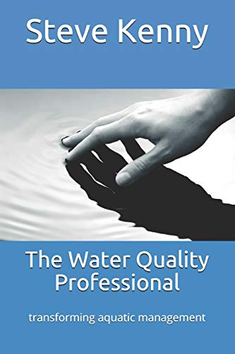 The Water Quality Professional: transforming aquatic management -
