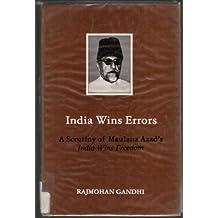 India Wins Errors: A Scrutiny of Maulana Azad's India Wins Freedom
