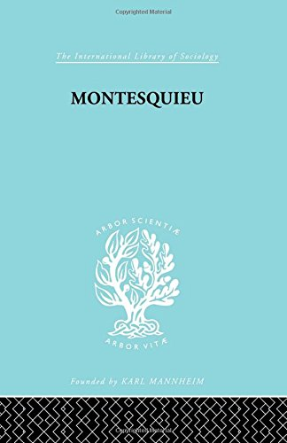 Montesquieu: Pioneer of the Sociology of Knowledge (International Library of Sociology)
