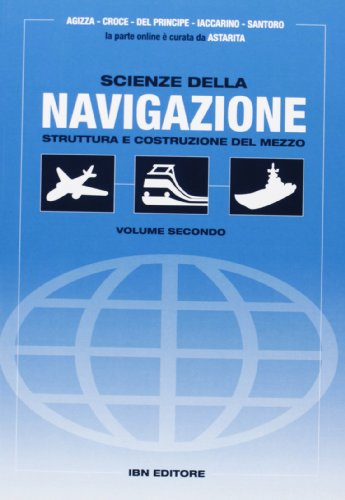 Scienze della navigazione. Struttura e costruzione del mezzo. Per gli Ist. tecnici. Con espansione online: 2