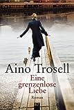 Eine grenzenlose Liebe: Roman bei Amazon kaufen