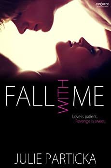 Fall With Me (Entangled Embrace) di [Particka, Julie]