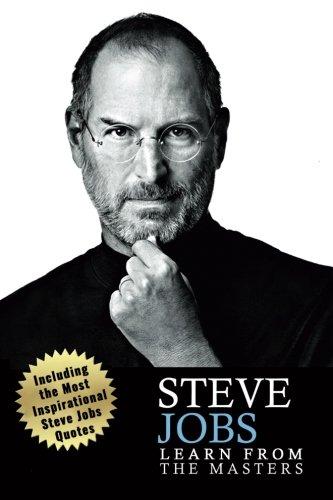 Steve Jobs: Steve Jobs: Creativity and Leadership Lessons from Steve Jobs-> Becoming a creativity machine like Steve jobs: Steve Jobs biography Quotes jobs biography, Steve jobs autobiography