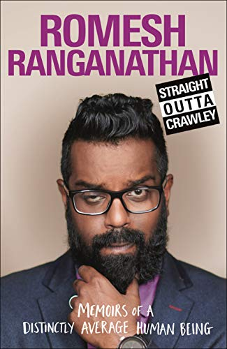 Straight Outta Crawley: Memoirs of a Distinctly Average Human Being por Romesh Ranganathan