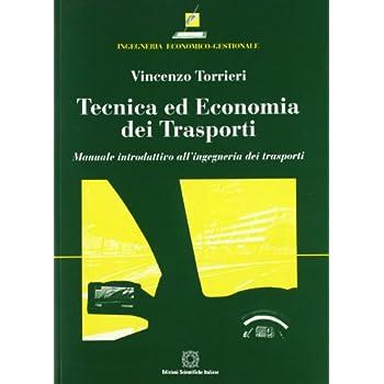 Tecnica Ed Economia Dei Trasporti. Manuale Introduttivo All'ingegneria Dei Trasporti