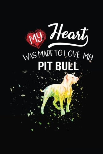 My Heart Was Made To Love My Pitbull: Valentine's Day Notebook Journal