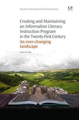 Creating and Maintaining an Information Literacy Instruction Program in the Twenty-First Century