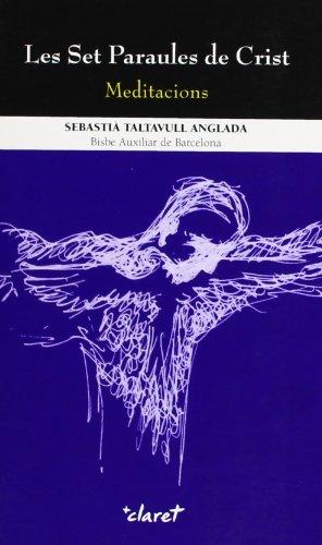 Les Set Paraules de Crist. Meditacions (El Bri) por Sebastia Taltavull