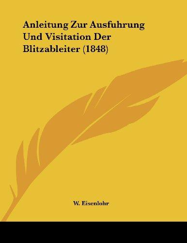Anleitung Zur Ausfuhrung Und Visitation Der Blitzableiter (1848)