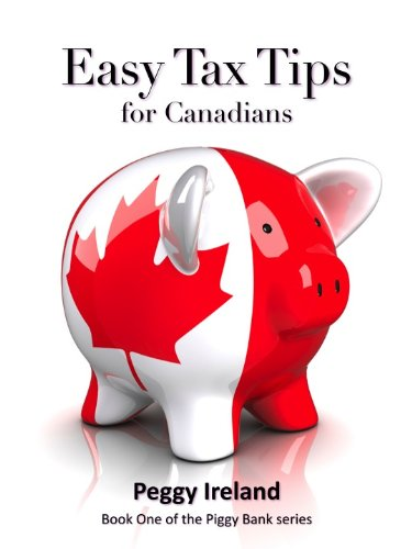 Easy Tax Tips for Canadians (Piggy Bank Financial Series Book 1) (English Edition) -