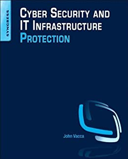 Cyber Security and IT Infrastructure Protection par [Vacca, John R.]