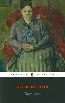 Three Lives (Penguin Modern Classics) by [Stein, Gertrude]