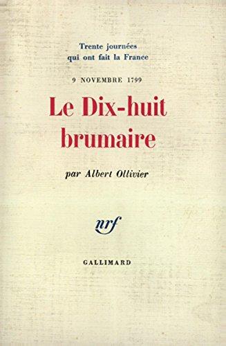 Le Dix-huit Brumaire (9 novembre 1799) par Patrice Gueniffey