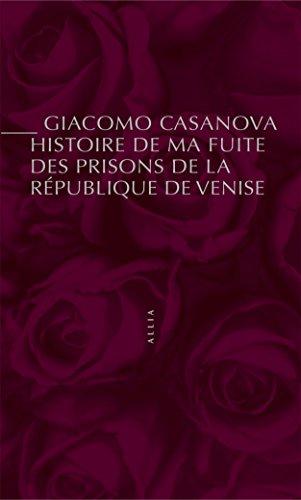 Histoire de ma fuite des prisons de la République de Venise qu'on appelle les Plombs par CASANOVA