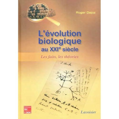 L'évolution biologique au XXIe siècle : Les faits, les théories