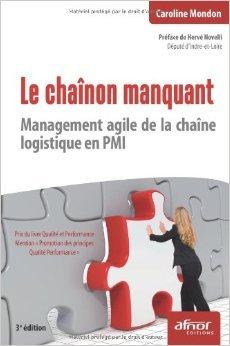 Le chanon manquant : Management agile de la chane logistique en PMI de Caroline Mondon,Herv Novelli (Prface) ( 27 avril 2012 )