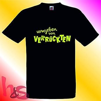 kreative Geschenkewelt by h&s| lustiges Fun Shirt| umgeben von Verrückten | coole Geschenkidee| Gr.3XL