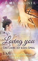 Loving you – Die Liebe ist kein Spiel: Sonderedition: Jump ball & Overtime