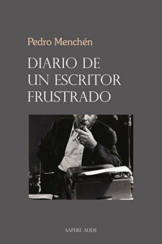 Diario de un escritor frustrado (NOVELA nº 5100009) por Pedro Menchén