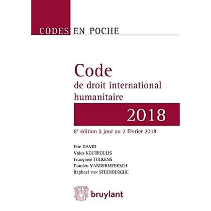 Code en poche - Code de droit international humanitaire 2018: À jour au 2 février 2018