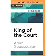 King of the Court: Bill Russell and the Basketball Revolution by Aram Goudsouzian (2016-05-03)