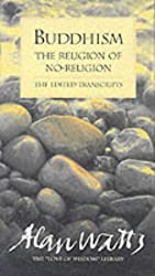 Buddhism: The Religion of No-religion by Alan Watts (1996-10-23)
