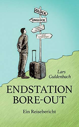 Endstation Bore-out: Ein Reisebericht -
