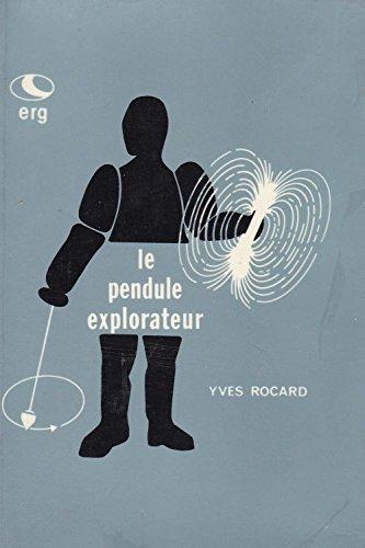 Le Pendule explorateur par Yves Rocard