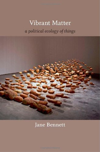Vibrant Matter: A Political Ecology of Things (A John Hope Franklin Center Book)