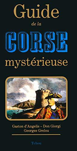 Guide de la Corse mystérieuse par Gaston d' Angelis